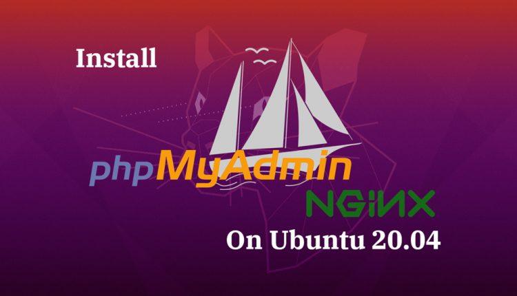 How To Install phpMyAdmin with Nginx on Ubuntu 20.04 | ITzGeek