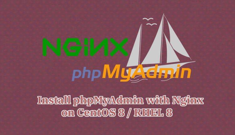 How To Install phpMyAdmin with Nginx on CentOS 8 / RHEL 8 - ITzGeek
