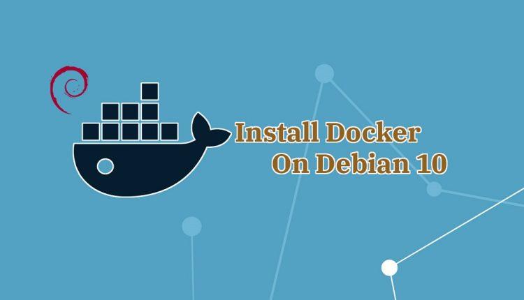 How To Install Docker on Debian 10 - Debian | ITzGeek