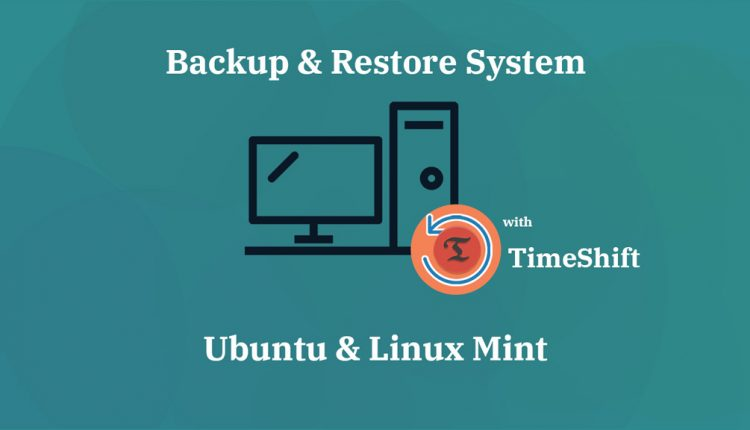How To Backup and Restore Ubuntu & Linux Mint With Timeshift | ITzGeek