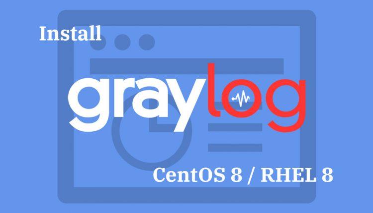How To Install Graylog on CentOS 8 / RHEL 8 | ITzGeek