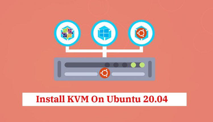 How To Install KVM On Ubuntu 20.04 / Linux Mint 20 | ITzGeek