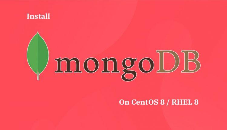 How To Install MongoDB On CentOS 8 / RHEL 8   ITzGeek