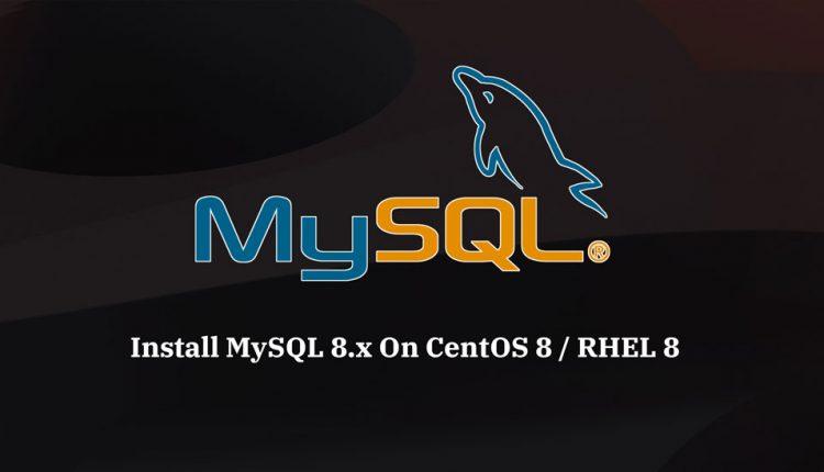 Install MySQL 8.0 on CentOS 8