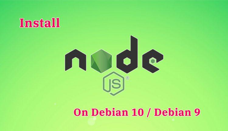 How To Install Node.js on Debian 10 / Debian 9 | ITzGeek