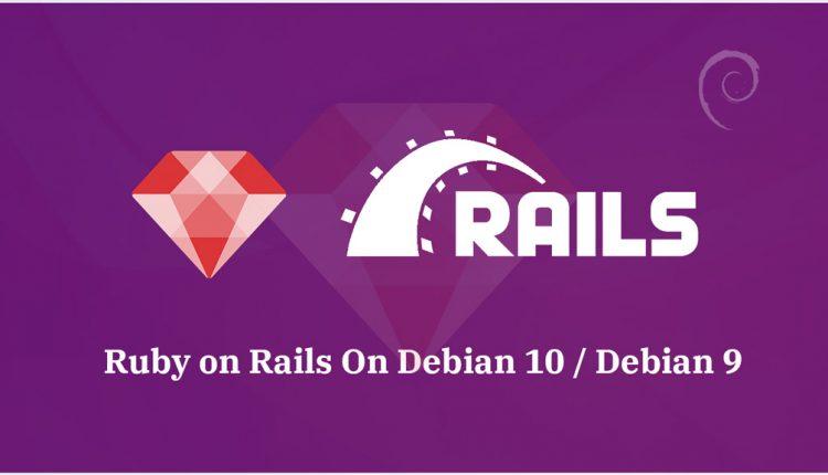 How To Install Ruby on Rails on Debian 10 / Debian 9  