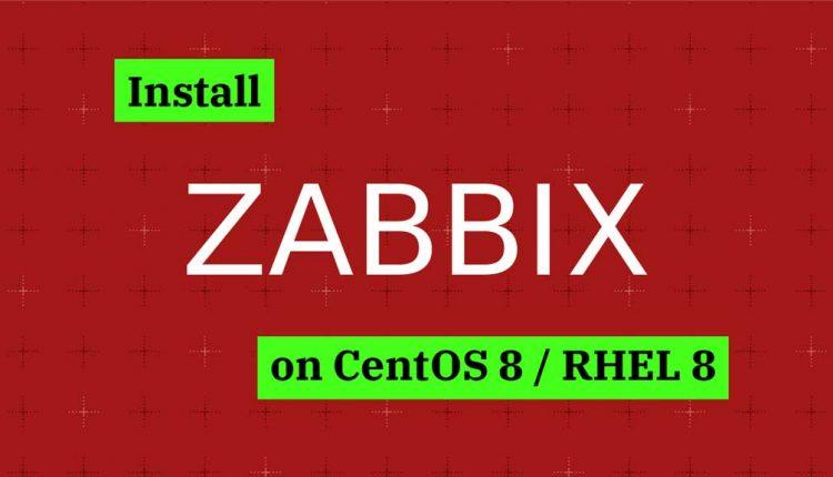 Install Zabbix Server On CentOS 8