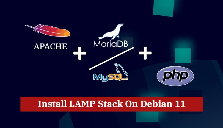 How To Install Apache, MariaDB, PHP (LAMP Stack) on Debian 11
