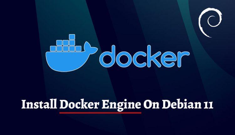 How To Install Docker Engine on Debian 11   ITzGeek