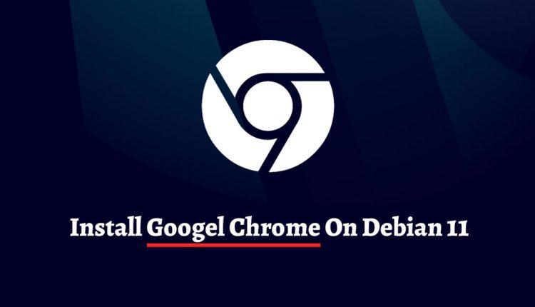 Install Google Chrome on Debian 11