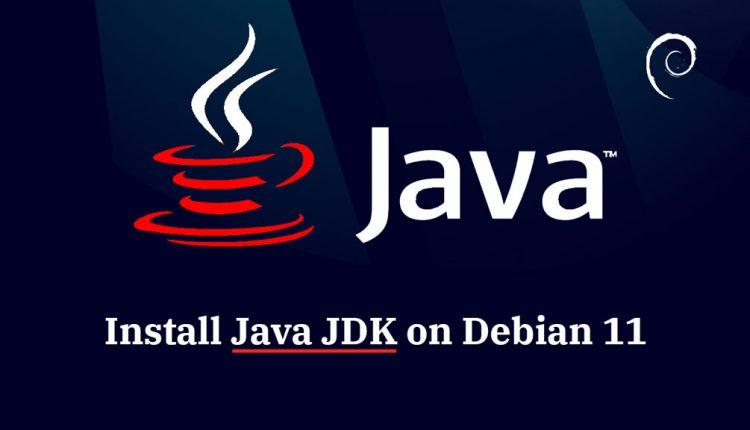 How To Install Java JDK on Debian 11 - ITzGeek