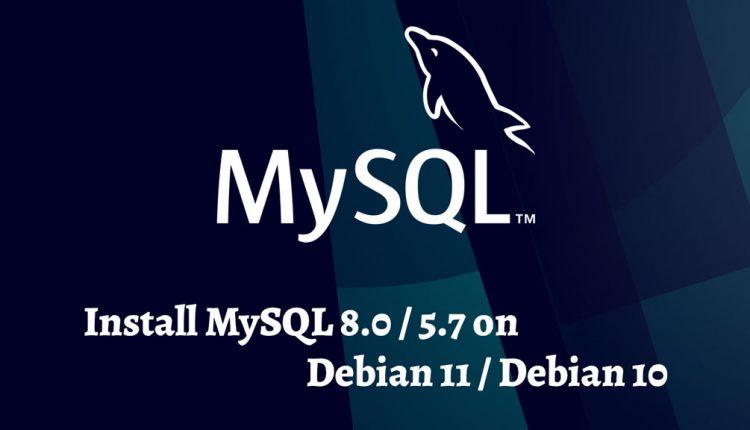 How To Install MySQL 8.0 / 5.7 on Debian 11 / Debian 10   ITzGeek