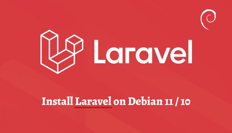 How to Install Laravel on Debian 11 / Debian 10 - ITzGeek
