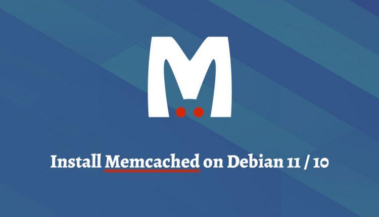 How to Install Memcached on Debian 11 / Debian 10 | ITzGeek